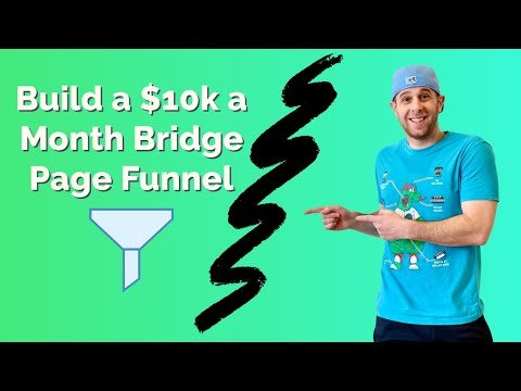 Building a $10k a Month Bridge Page Funnel – Affiliate Marketing for Beginners