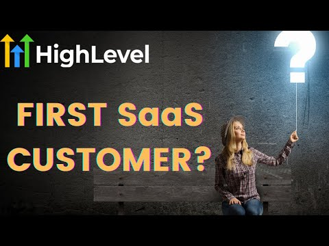 GoHighLevel – How To Get Your First SaaS Customer?