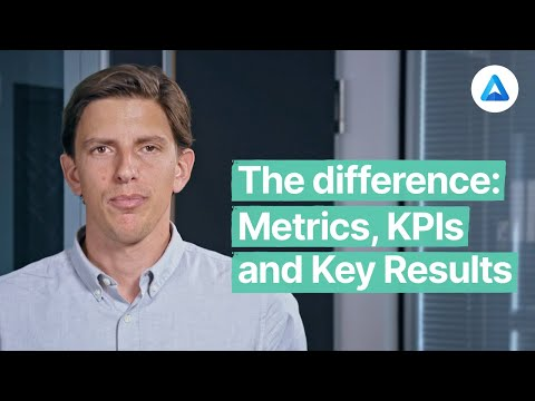 The difference between Metrics, KPIs & Key Results