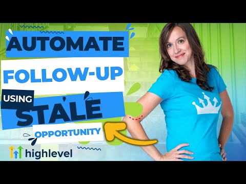 How to Automate Follow-Up using Stale Opportunity in GoHighLevel