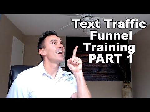 Text Traffic Funnel Training Part 1 – Text message marketing, leads & sales.