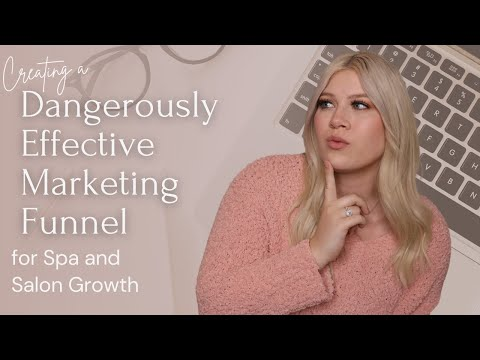Creating a Dangerously Effective Marketing Funnel for Spa and Salon Growth