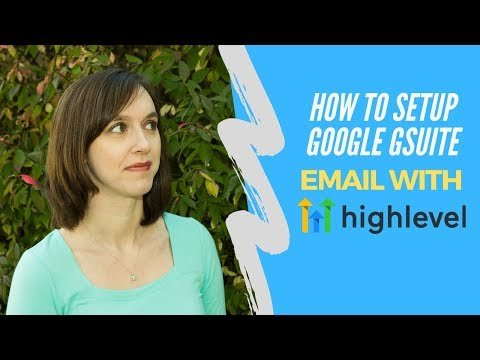 How to Setup Google Gsuite Email with Gohighlevel