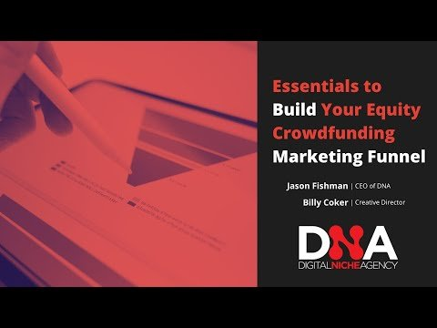 Webinar: Essentials to Build Your Equity Crowdfunding Marketing Funnel