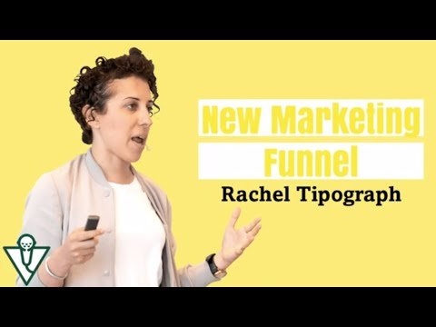 Rachel Tipograph on the New Marketing Funnel