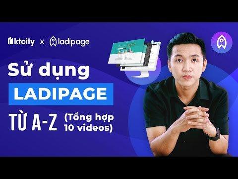 [Full Series] Sử dụng Ladipage từ A – Z để làm landing page bán hàng (Ai cũng làm được)