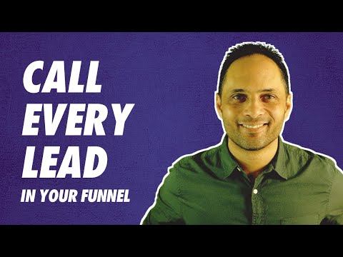 Why You Must Call Every Lead In Your Marketing Funnel