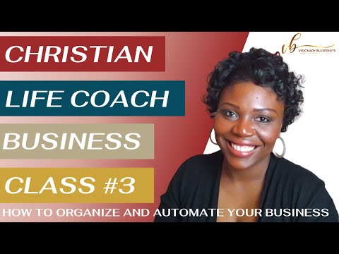 Lesson 3 | How to Organize & Automate Your Christian Life Coaching Business | Online Business School