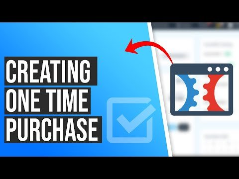 How to Create a One Time Purchase Product in ClickFunnels