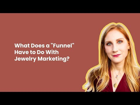 """What Does a """"Funnel"""" Have to Do With Jewelry Marketing?"""