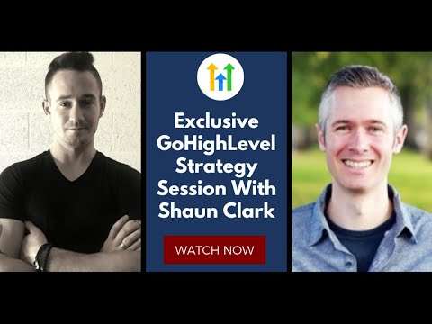GoHighLevel Success Strategy Session With Shaun Clark – SaaS and Agency Growth Strategies