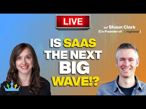🔴 LIVE   Is SaaS the Next Big Wave? With Shaun Clark, Co-Founder of GoHighLevel