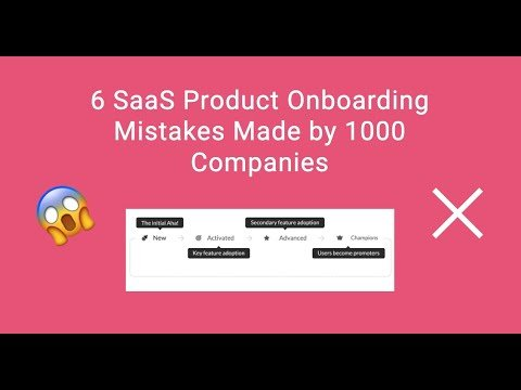 6 SaaS Product Onboarding Mistakes Made by 1000 Companies [ Detailed Research of 1000+ hours ]