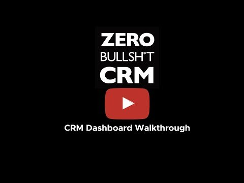Zero BS CRM Dashboard Walkthrough