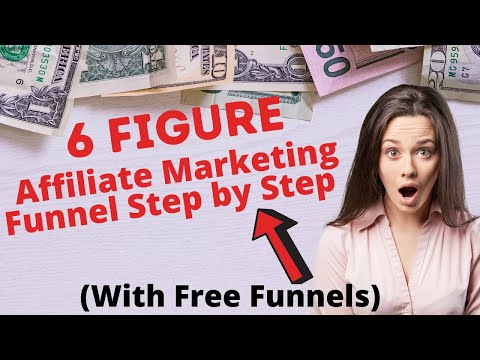 6 Figure Affiliate Marketing Sales Funnel Tutorial Step by Step