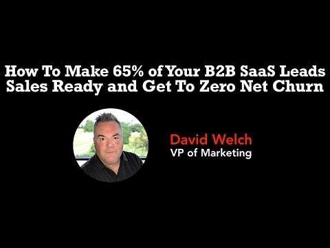 How To Make 65% of Your B2B SaaS Leads Sales Ready and Get To Zero Net Churn