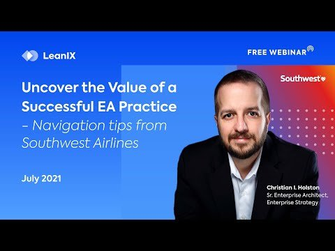 Webinar: Uncover the Value of a Successful EA PracticeNavigation tips from Southwest Airlines