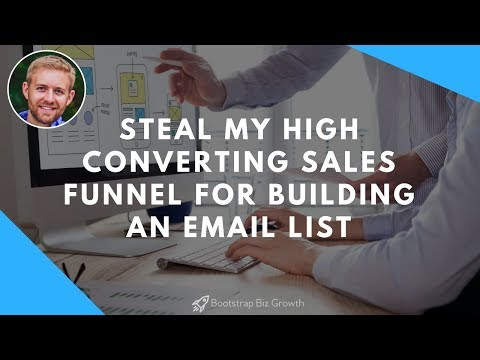 Steal My High Converting Sales Funnel For Building An Email List