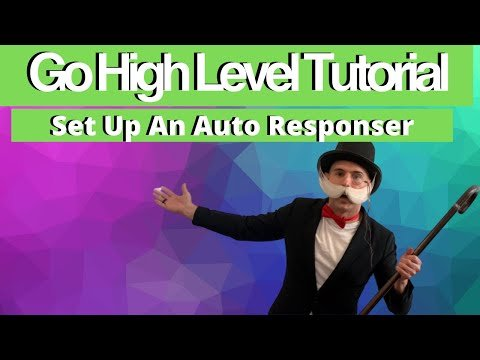 GoHighLevel tutorial: How To Set Up An Auto Responser With GoHighLevel