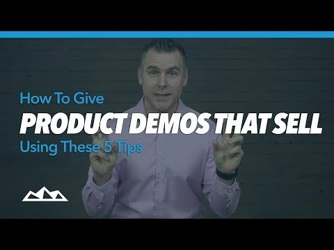 How To Give Product Demos That Sell Using These 5 Tips