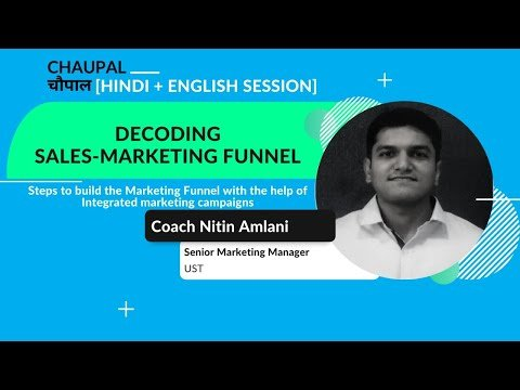 Chaupal 17: How to build the Marketing Funnel with the help of Integrated marketing
