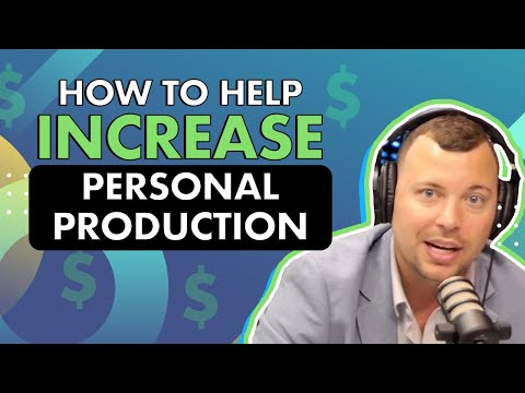 How to help increase personal production