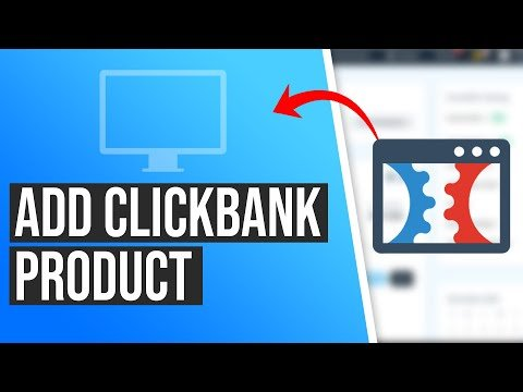 How to Add a ClickBank Product to Your Funnel in ClickFunnels