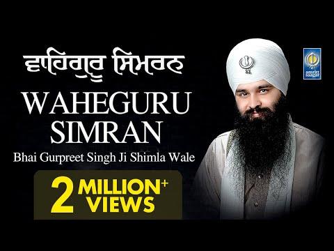 Waheguru Simran – Naam Simran – Bhai Gurpreet Singh Ji Shimla Wale – Non Stop Simran