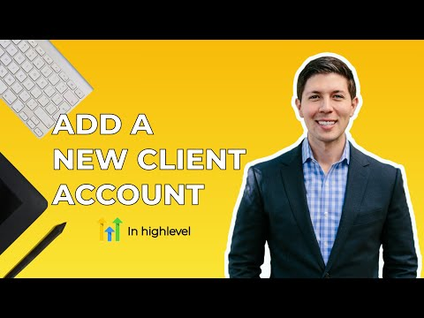 GoHighLevel: How to Add a New Client Account / Sub-account for Free