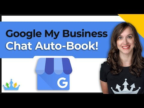 Google My Business Chat – Bookings on Auto-Pilot!