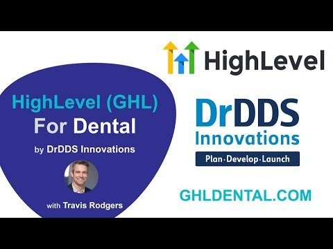 GoHighLevel (GHL) for Dental by DrDDS Innovations – Overview of Integration and Offerings