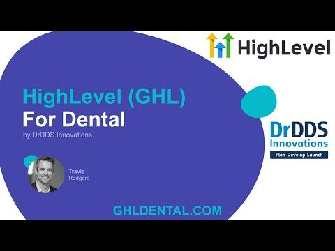 HighLevel (GHL) for Dental by GoHighLevel and DrDDS Innovations