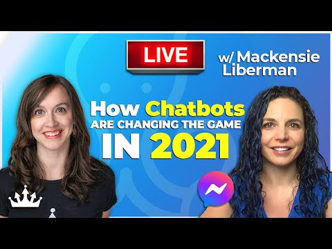 🔴 LIVE   How Chatbots are Changing the Game in 2021 with Mackensie Liberman