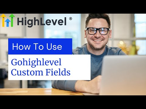 How to use custom fields in gohighlevel software