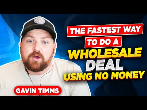 The Fastest Way to Do a Wholesale Deal Using No Money with Gavin Timms