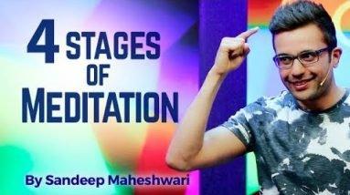 4 Stages of Meditation – By Sandeep Maheshwari I Hindi