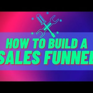 How To Build A Sales Funnel For Sales And Leads
