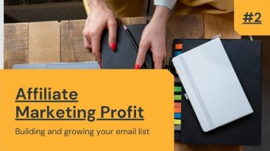 Email Marketing Strategy The Money is in the list   📽Video training #2: [AFFILIATE MARKETING PROFIT]